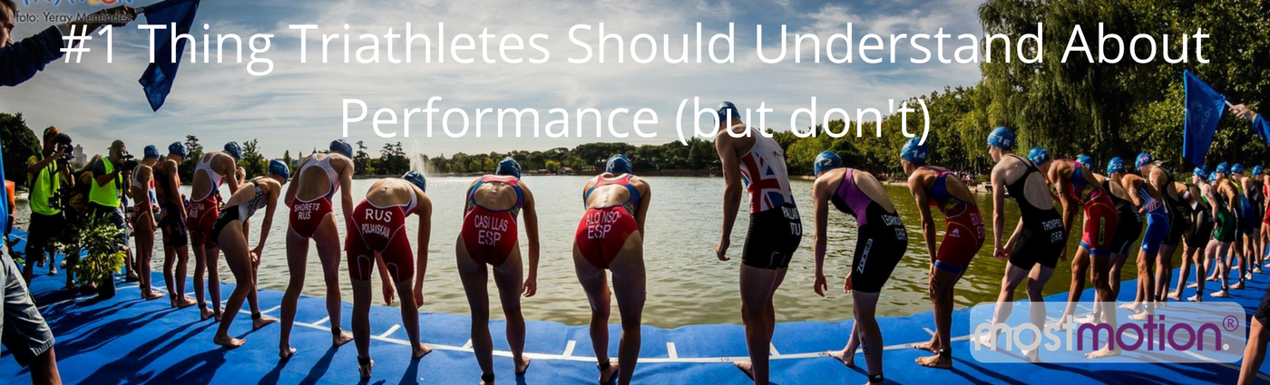 #1 Thing Triathletes Should Understand About Performance (but don't)