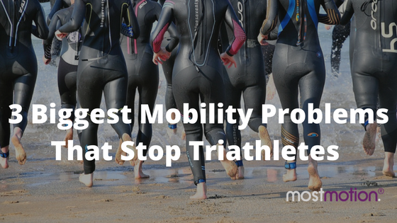 3 Biggest Mobility Problems That Stop Most Triathletes Dead In Their Tracks
