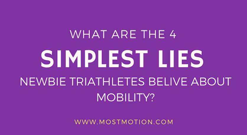 The 4 Simplest Lies Newbie Triathletes Believe About Mobility