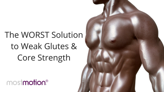 The WORST Solution to Weak Glutes & Core Strength