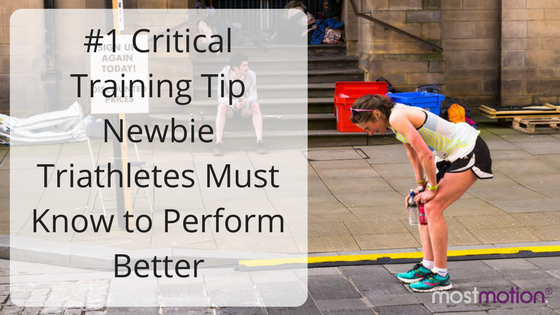 #1 Critical Training Tip Newbie Triathletes Must Know to Perform Better