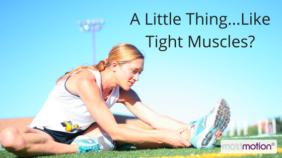 A Little Thing…Like Tight Muscles?