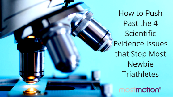 How to Push Past the 4 Scientific Evidence Issues That Stop Most Newbie Triathletes