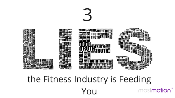 3 Lies the Fitness Industry is Feeding You