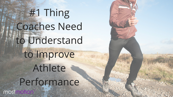 #1 Thing Coaches Need to Understand to Improve Athlete Performance