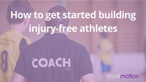 How to Get Started Building Injury Free Athletes
