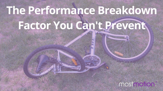 The Performance Breakdown Factor You Can't Prevent?