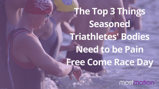 The Top 3 Things Seasoned Triathletes' Bodies Need to be Pain Free Come Race Day