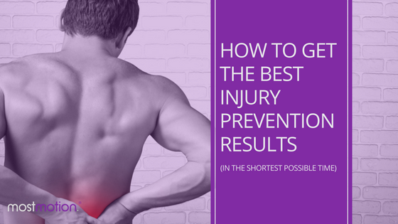 How to Get The Best Injury Prevention Results (in the shortest possible time)