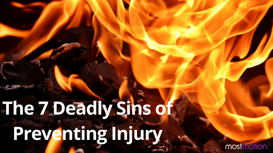 The 7 Deadly Sins of Preventing Injury