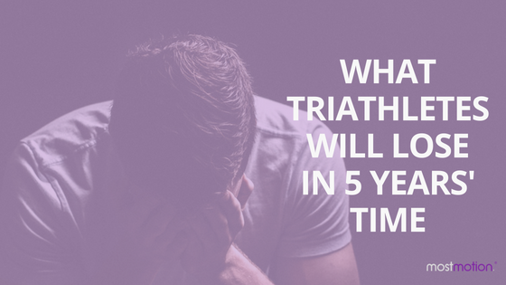 What Triathletes Will LOSE in 5 Years' Time