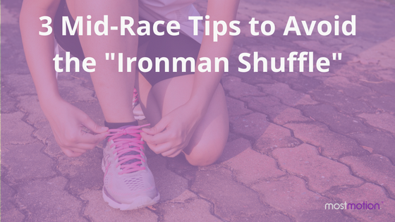3 'mid race' tips to avoid the 'Ironman shuffle'