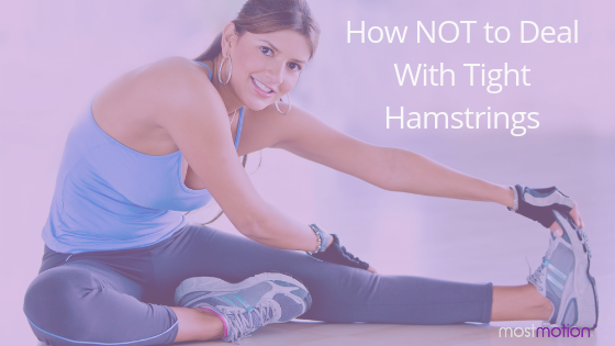 How NOT to Deal With Tight Hamstrings