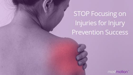STOP Focusing on Injuries for Injury Prevention Success