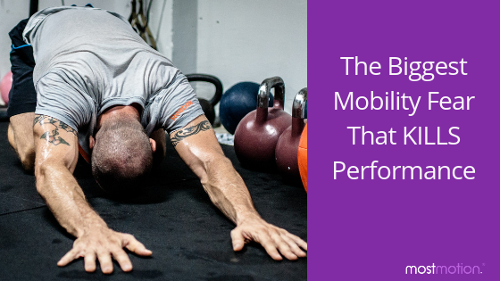 The Biggest Mobility Fear That KILLS Performance