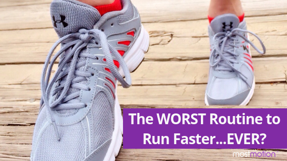 The WORST Routine to Run Faster…EVER?