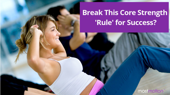 Break this core strength 'rule' for success?