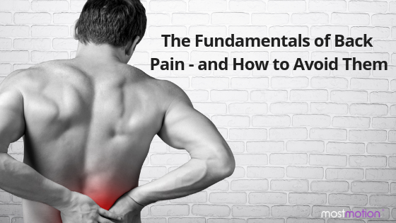 The Fundamentals of Back Pain – and How to Avoid Them