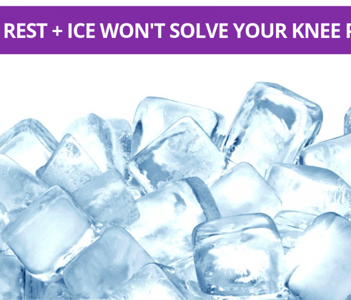 Why Rest & Ice Won't Solve Your Knee Pain