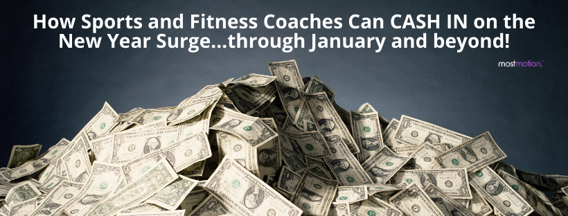 How Sports and Fitness Coaches Can CASH IN on the New Year Surge…through January and beyond!