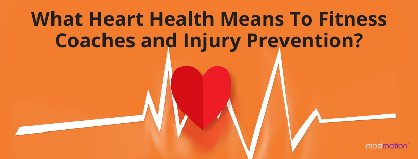 What Heart Health Means To Fitness Coaches and Injury Prevention?