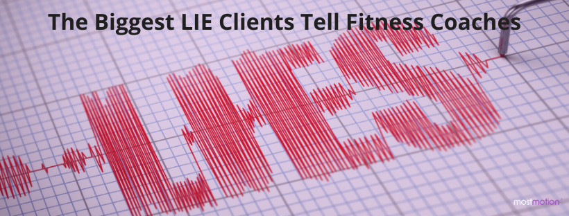 The Biggest LIE Clients Tell Fitness Coaches?