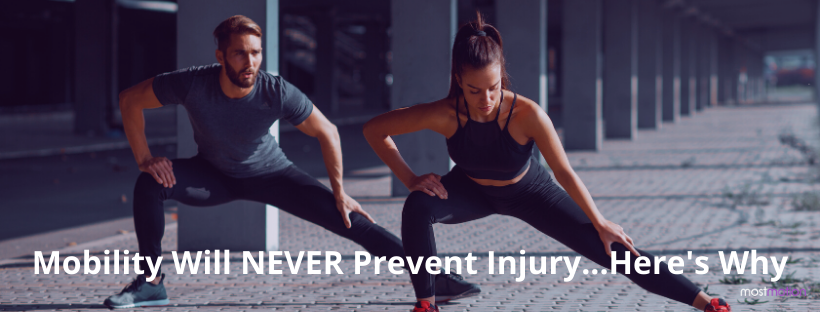 Mobility Will NEVER Prevent Injuries…Here's Why