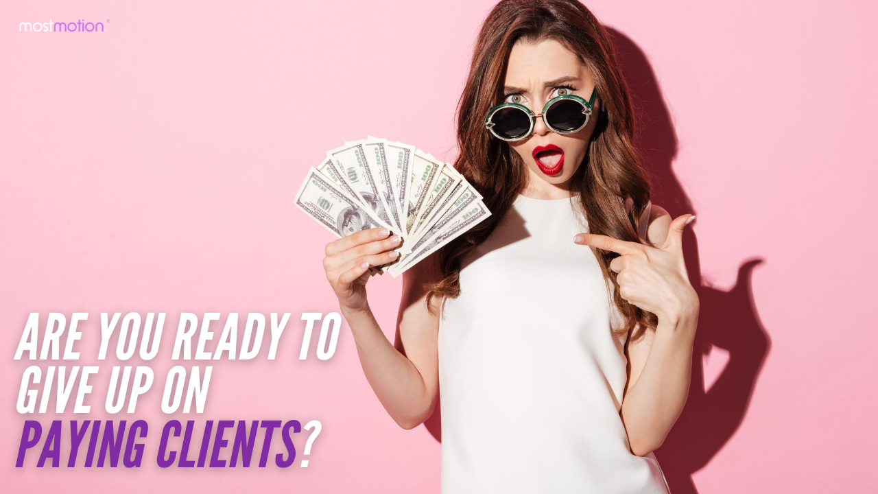 Are You Ready to Give Up on Paying Clients? [Video]