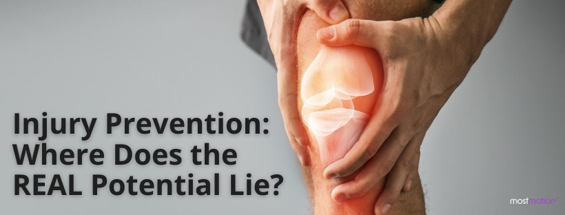 Injury Prevention: Where Does the REAL Potential Lie?