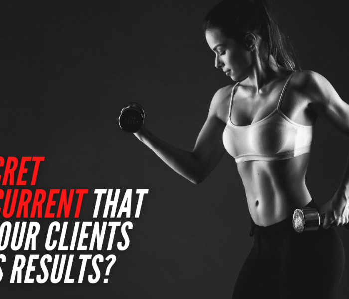 The Secret Undercurrent That KILLS Your Clients' Fitness Results?