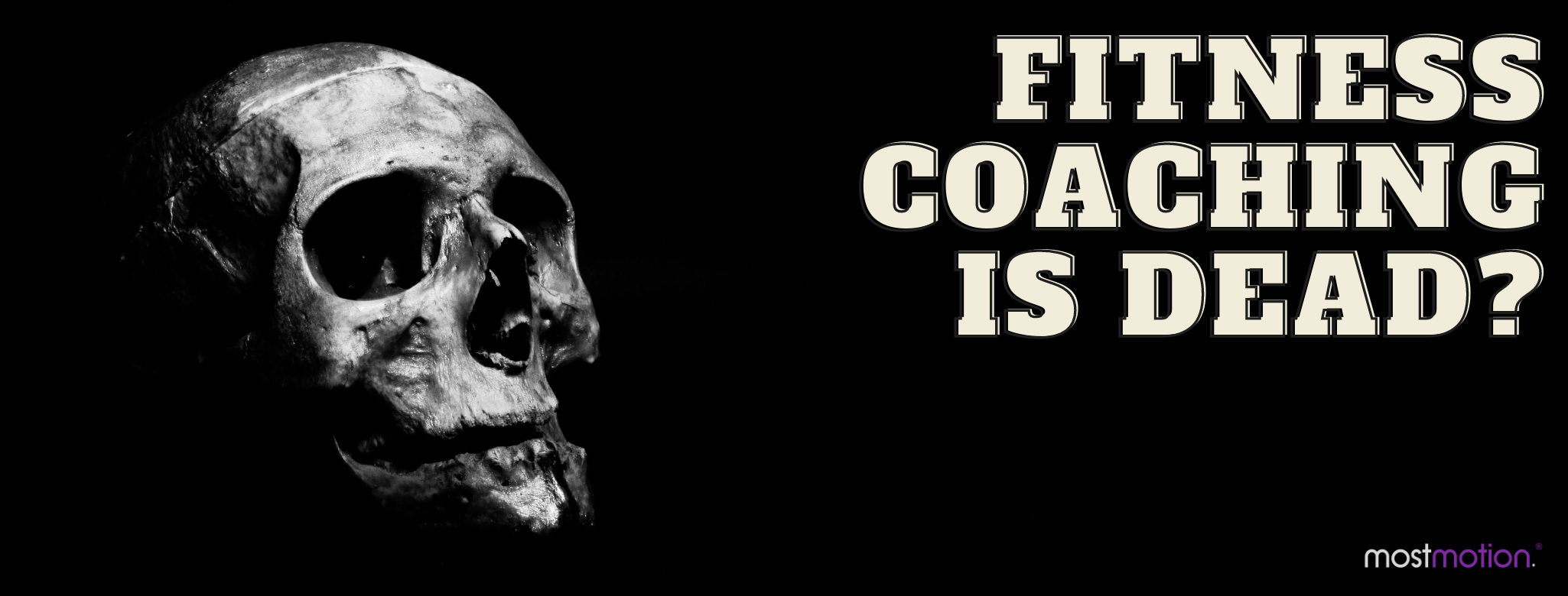 Fitness Coaching is Dead?