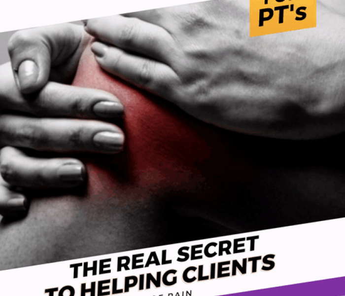 The Real Secret to Helping Your Clients Out of Pain?
