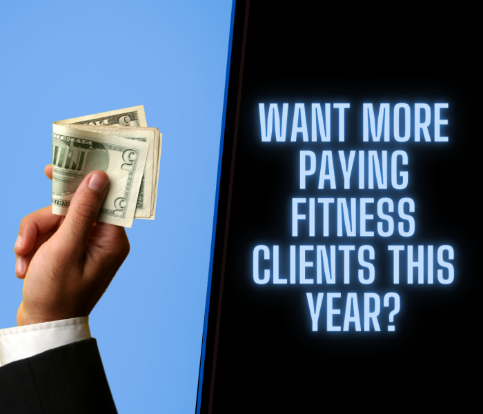 Want More Paying Fitness Clients This Year?