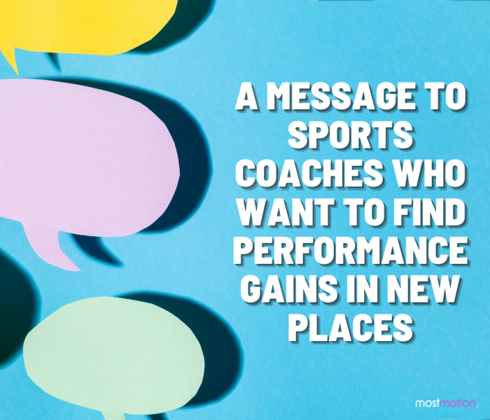 A Message to Sports Coaches Who Want to Find Performance Gains in New Places