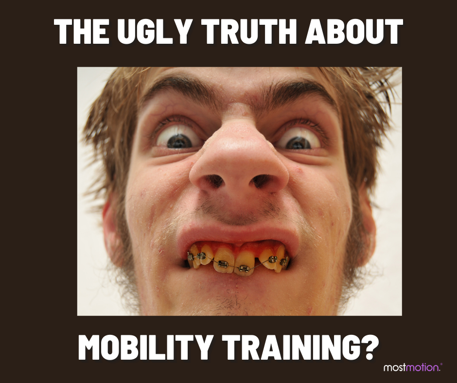 The Ugly Truth About Mobility Training?