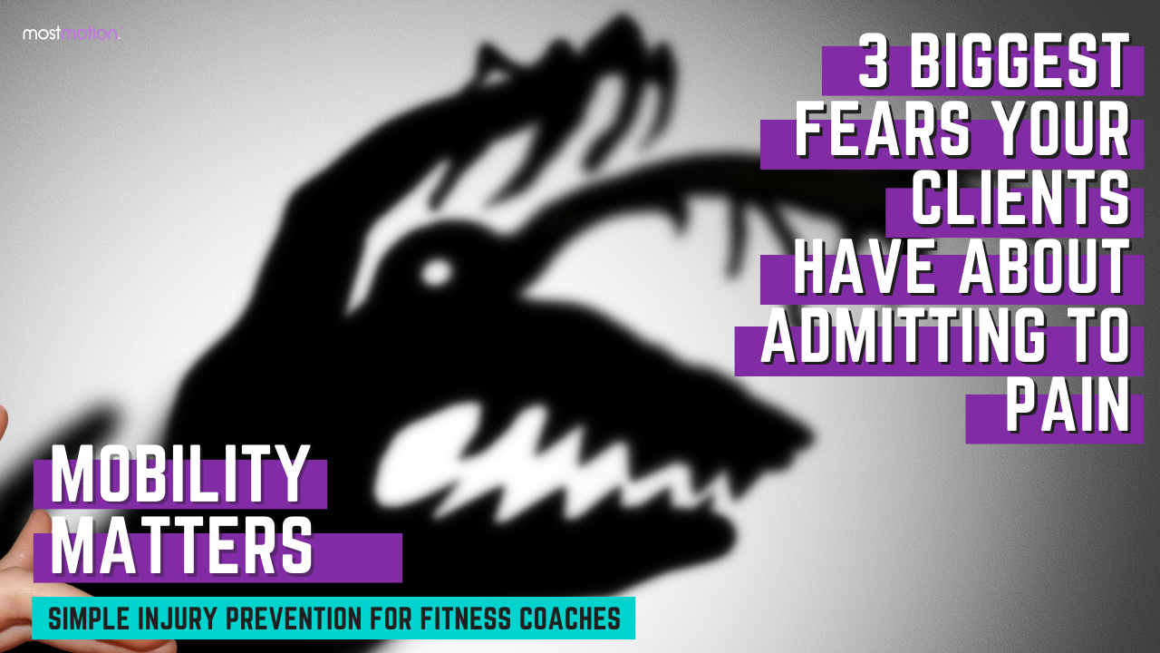 3 Biggest Fears Your Clients Have About Admitting to Pain