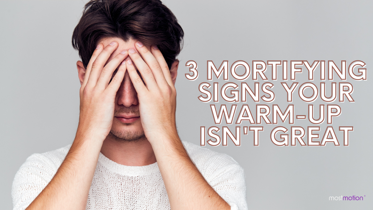 3 Mortifying Signs Your Warm-Up Isn't Great [VIDEO]