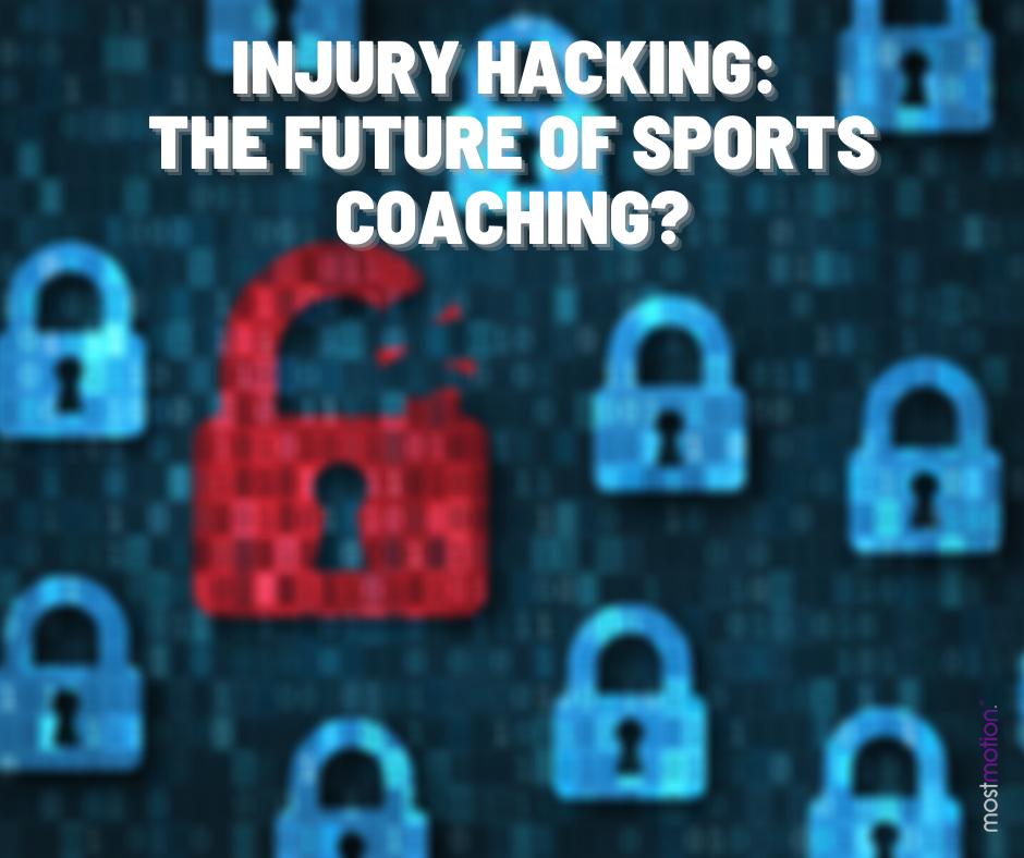 Injury Hacking: The Future of Sports Coaching?