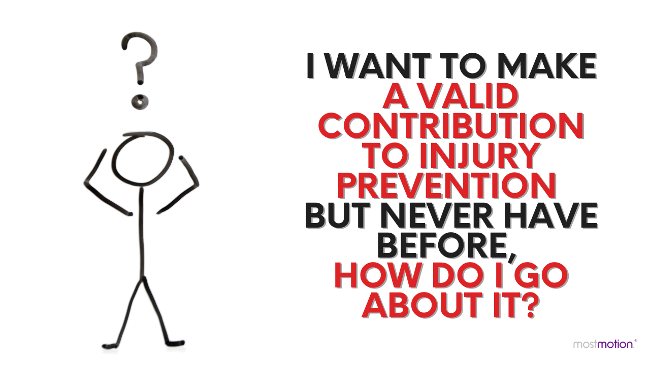 How Do I Make A Valid Contribution to Injury Prevention If I Never Have Before? [VIDEO]
