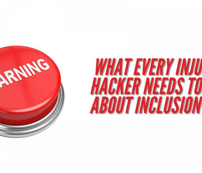 WARNING! What Every Injury Hacker Needs to Know About Inclusion [VIDEO]