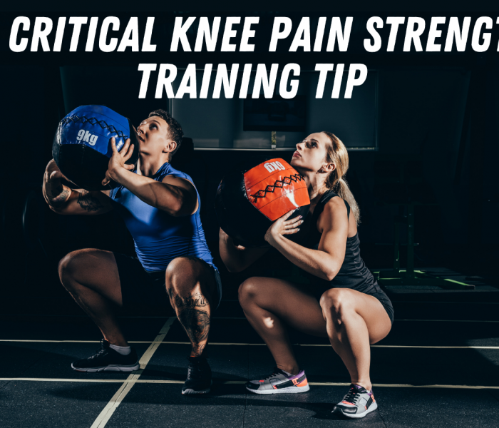 A Critical Knee Pain Strength Training Tip
