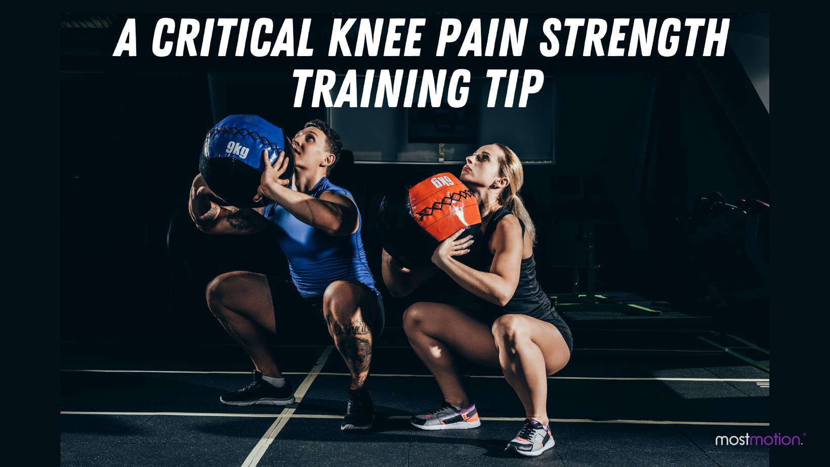 A Critical Knee Pain Strength Training Tip