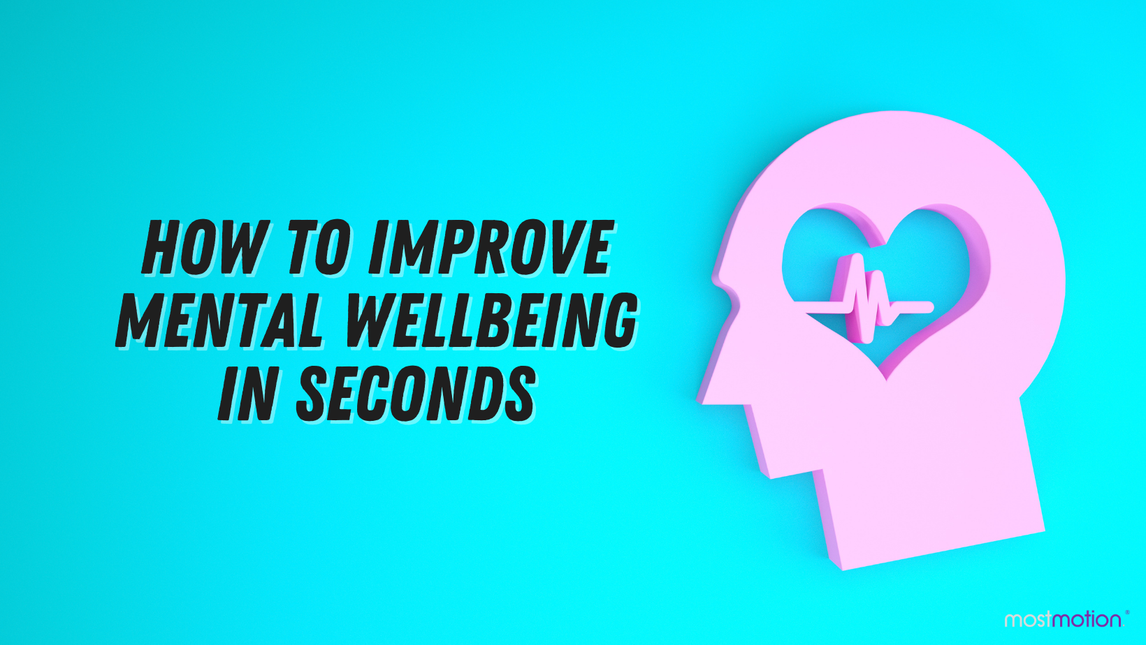 How to Improve Mental Wellbeing in Seconds