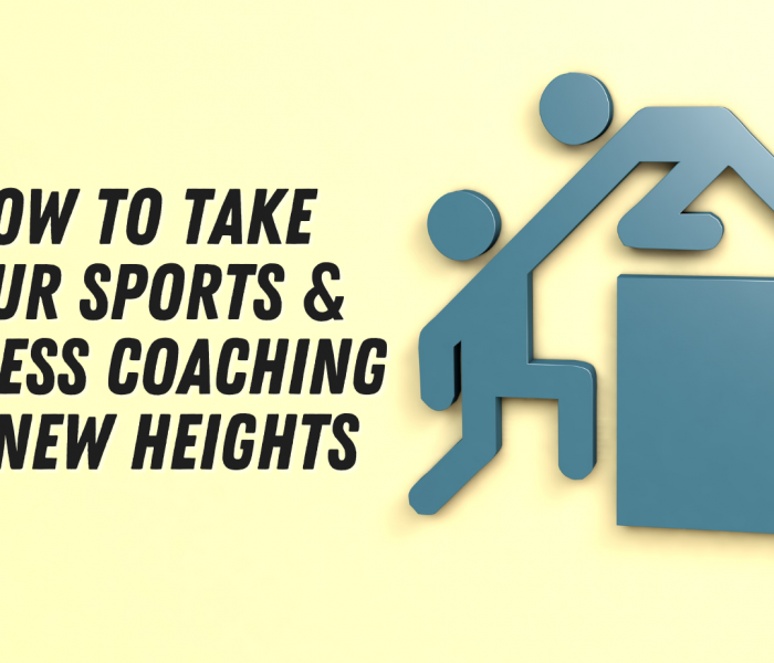 How to Take Your Sports & Fitness Coaching to New Heights