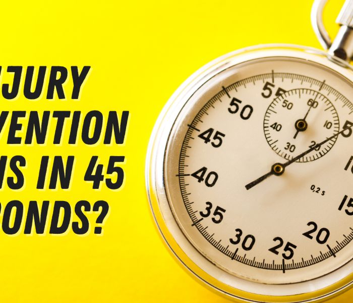 Injury Prevention Gains in 45 Seconds?
