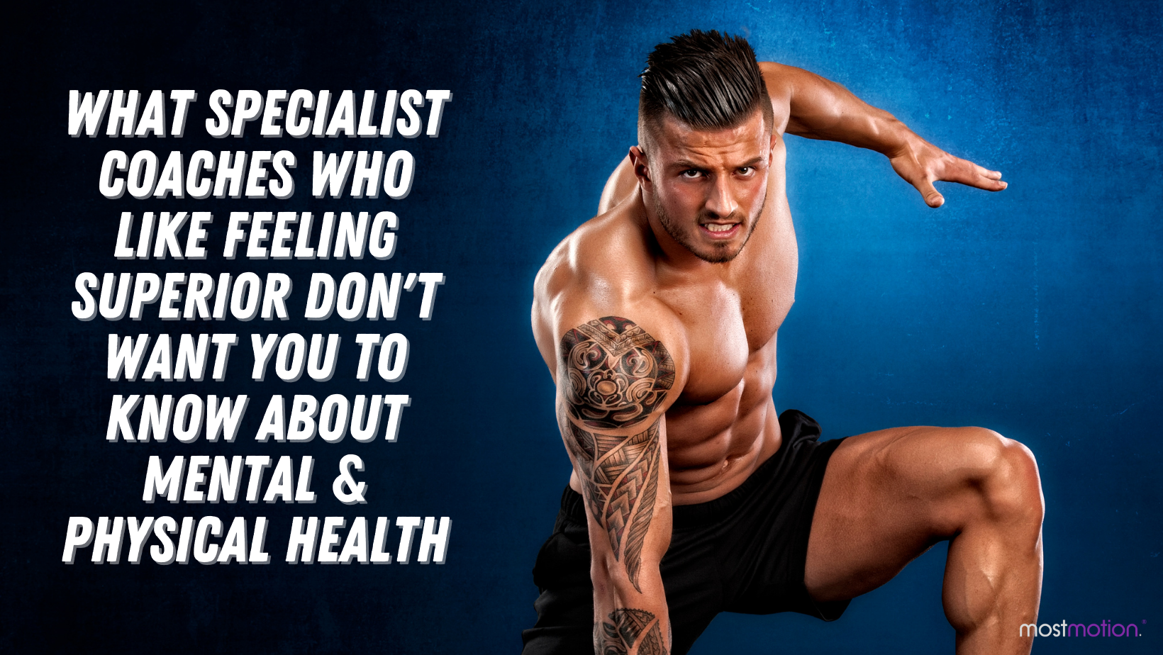 What Specialist Coaches Who Like Feeling Superior Don't Want You to Know About Mental & Physical Health