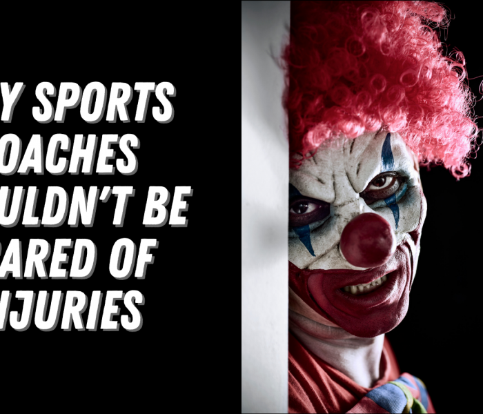 Why Sports Coaches Shouldn't Be Scared of Injuries