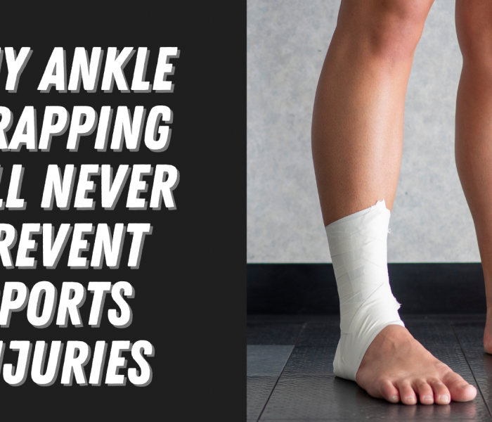 Why Strapping Ankles Will Never Prevent Sports Injuries