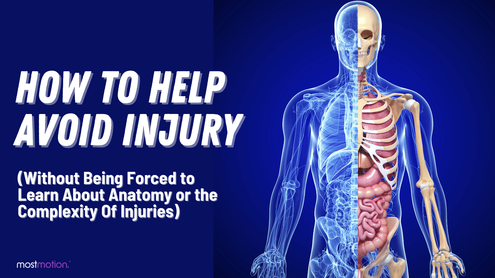How to Help Avoid Injury (Without Being Forced to Learn About Anatomy or the Complexities of Injuries)