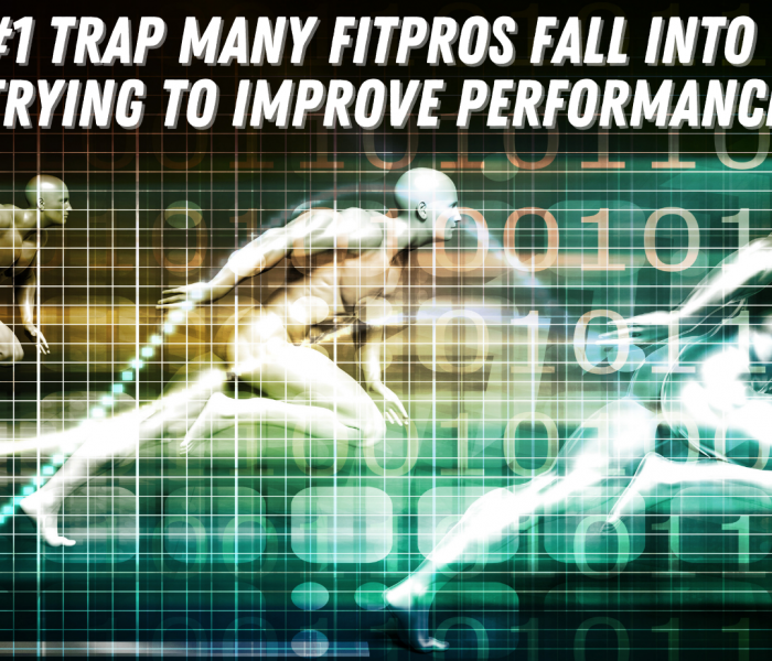 The #1 Trap Many FitPros Fall Into When Trying to Improve Performance